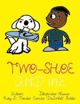 Two-Shoe and Me