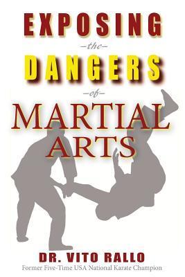 Exposing the Dangers of Martial Arts