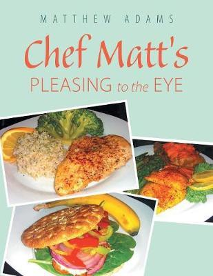 Chef Matt's Pleasing to the Eye