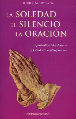 La Soledad el silencio y la oracion