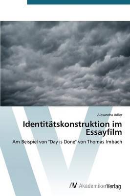 Identitätskonstruktion im Essayfilm