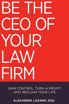Be the CEO of Your Law Firm