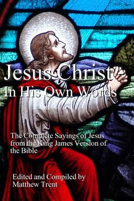 Jesus Christ - in His Own Words