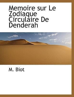 Memoire sur Le Zodiaque Circulaire De Denderah