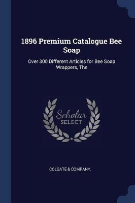 1896 Premium Catalogue Bee Soap