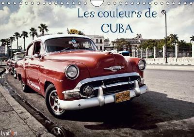 Les Couleurs de Cuba Calendrier Mural 2019 Din A4 Horizontal