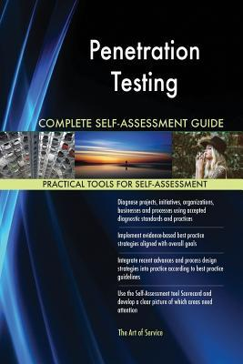 Penetration Testing Complete Self-Assessment Guide