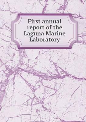 First Annual Report of the Laguna Marine Laboratory