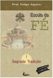 Escola da Fé - A Sagrada Tradição