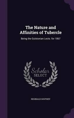 The Nature and Affinities of Tubercle