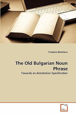The Old Bulgarian Noun Phrase