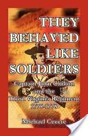 They behaved like soldiers