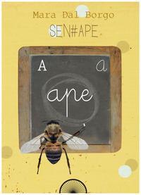 Sen-ape. Passione per le api