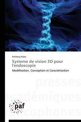 Systeme de Vision 3D pour l'Endoscopie