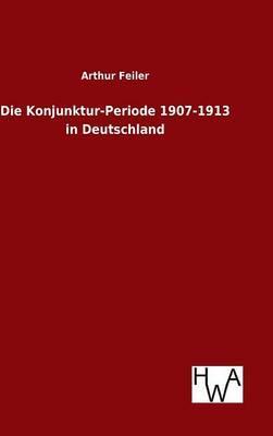 Die Konjunktur-Periode 1907-1913 in Deutschland