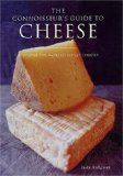 The Connoisseur's Guide to Cheese