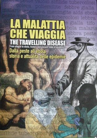 La malattia che viaggia. Dalla peste all'ebola, storia e attualità delle epidemie.
