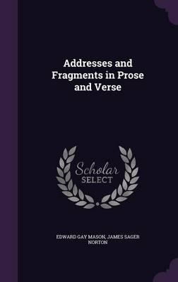 Addresses and Fragments in Prose and Verse