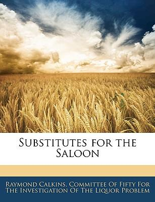 Substitutes for the Saloon