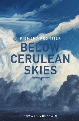 Below Cerulean Skies
