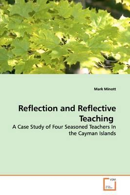Reflection and Reflective Teaching