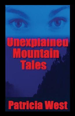 Unexplained Mountain Tales