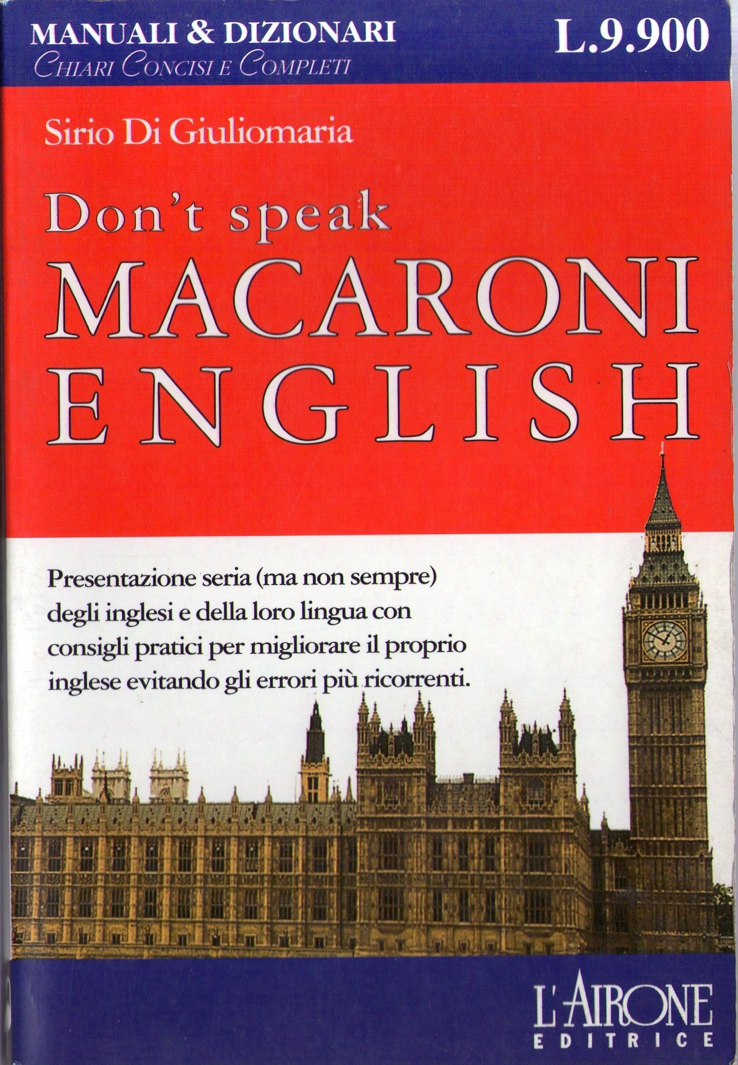 Don't speak macaroni english!