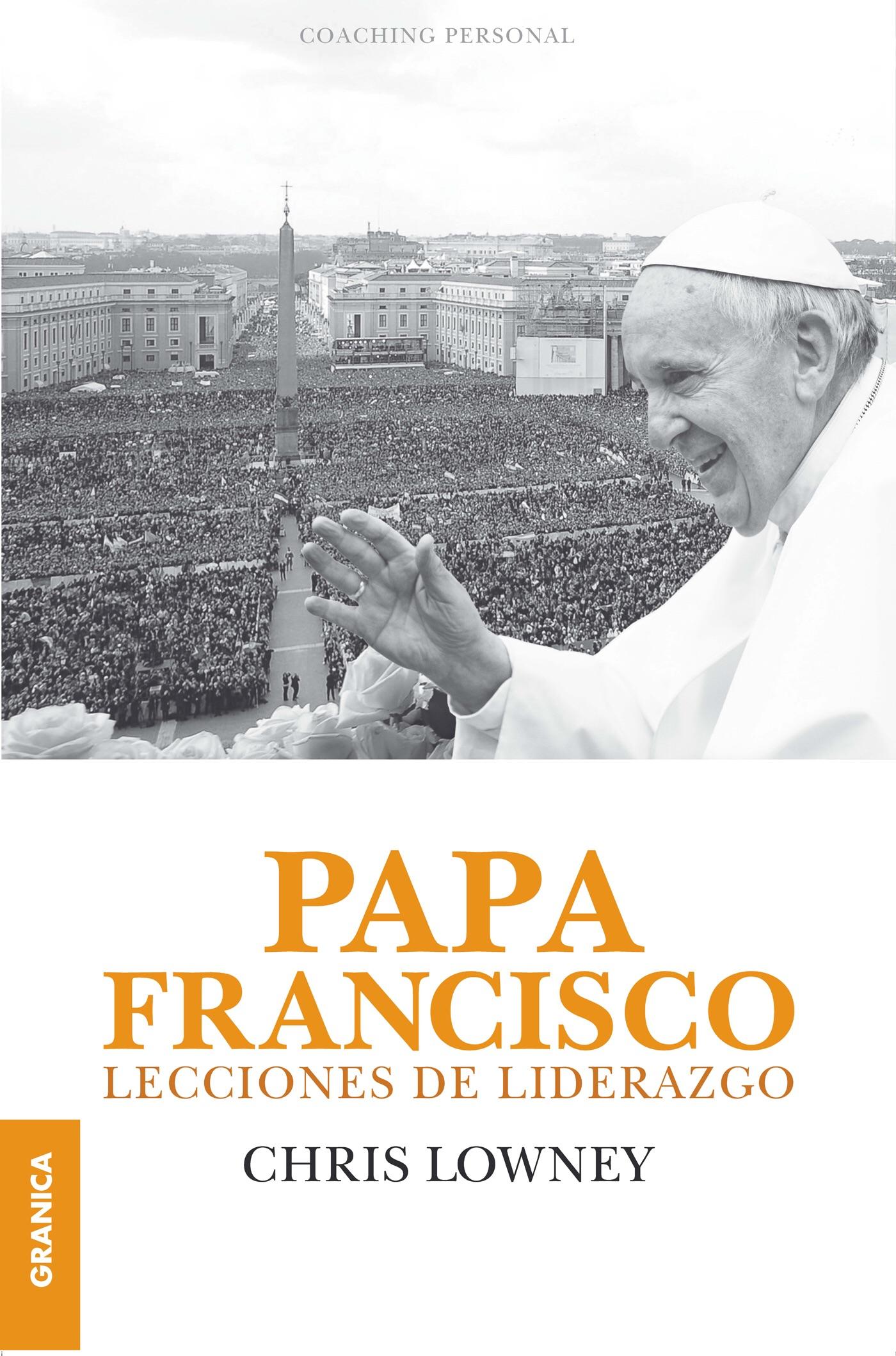 Papa Francisco: Lecciones de liderazgo