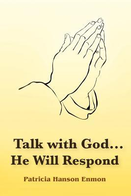 Talk with God...He Will Respond