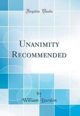 Unanimity Recommended (Classic Reprint)