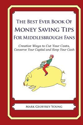 The Best Ever Book of Money Saving Tips for Middlesbrough Fans