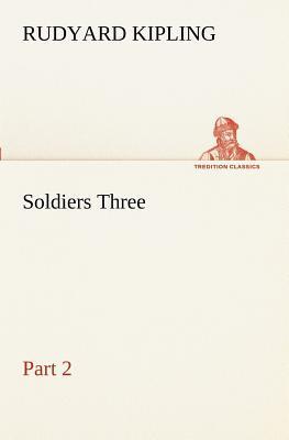 Soldiers Three - Part 2
