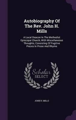 Autobiography of the REV. John H. Mills
