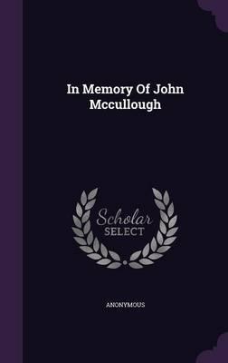 In Memory of John McCullough