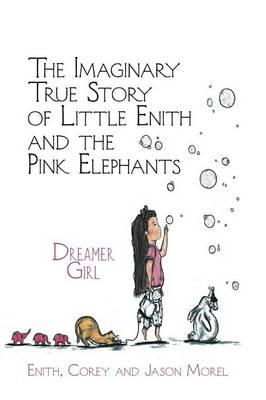 The Imaginary True Story of Little Enith and the Pink Elephants