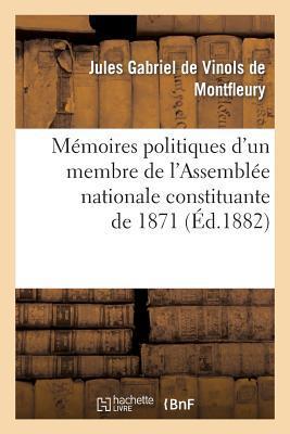 Memoires Politiques d'un Membre de l'Assemblee Nationale Constituante de 1871
