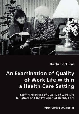 An Examination of Quality of Work Life within a Health Care Setting
