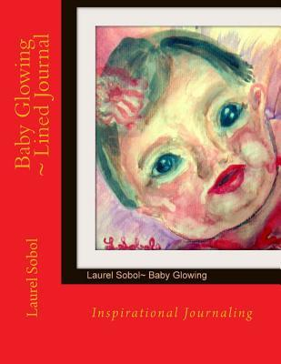 Baby Glowing Lined Journal