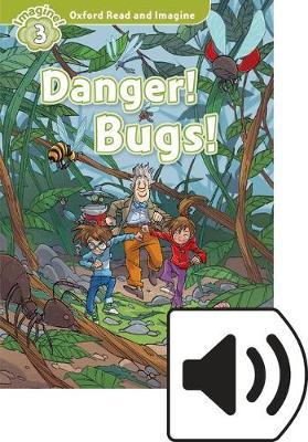 Danger! bugs! Oxford read and imagine. Level 3. Con audio pack. Con espansione online