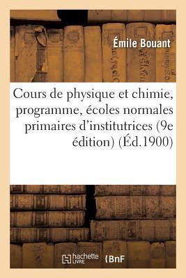 Cours de Physique et Chimie, Programme des Ecoles Normales Primaires d'Institutrices 9e Édition