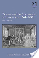 Drama and the Succession to the Crown 1561-1633
