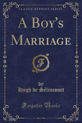A Boy's Marriage (Classic Reprint)