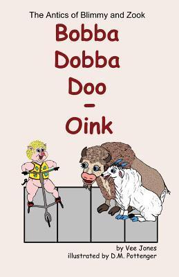 Bobba Dobba Doo - Oink