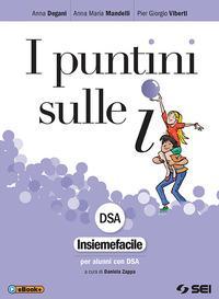 I puntini sulle i. Insiemefacile DSA. Per la Scuola media. Con ebook. Con espansione online