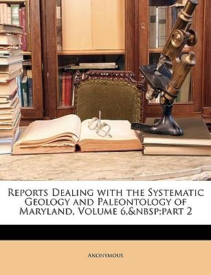 Reports Dealing with the Systematic Geology and Paleontology of Maryland, Volume 6, Part 2