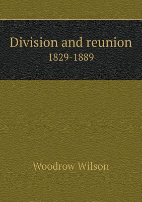 Division and Reunion 1829-1889