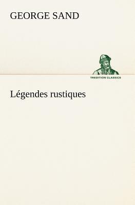 Legendes Rustiques