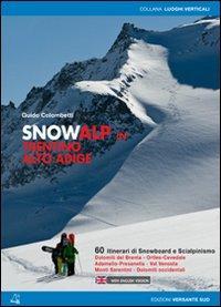 Snowalp in Trentino Alto Adige. 60 itinerari di snowboard e scialpinismo