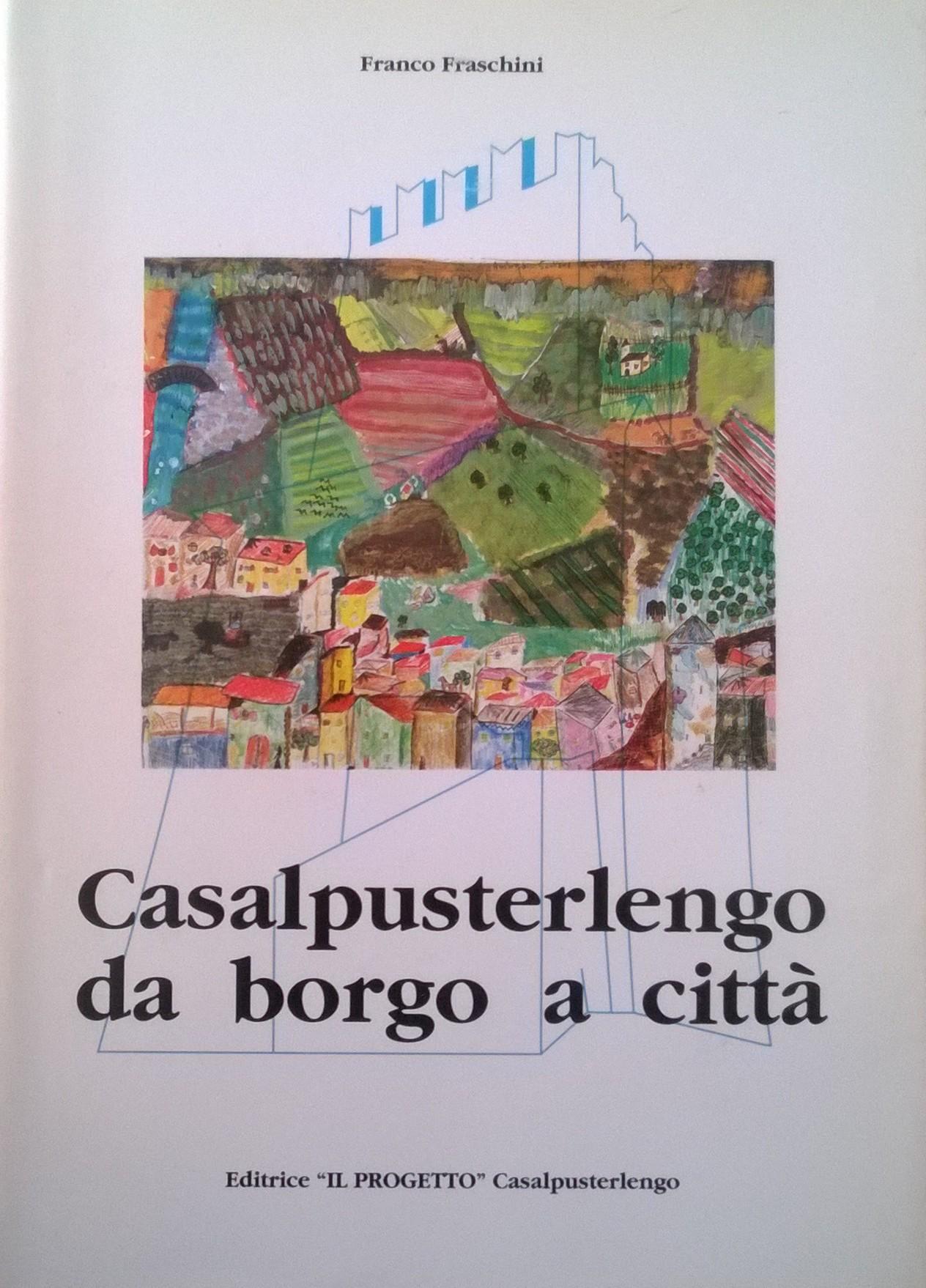 Casalpusterlengo da borgo a città - Vol. 2