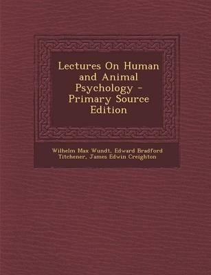 Lectures on Human and Animal Psychology - Primary Source Edition